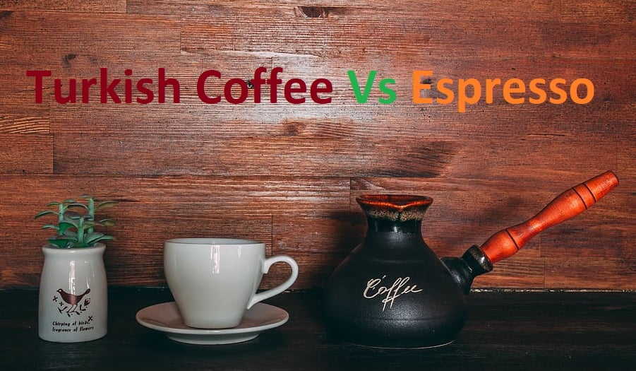 Turkish Coffee Vs Espresso