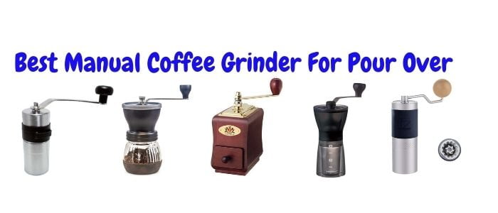 Best manual coffee grinder for pour over