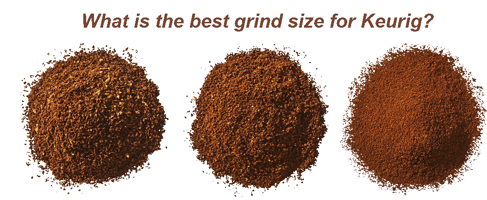 What's The Best Grind Size For Keurig