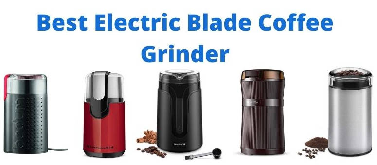 The 5 Best Electric Blade Coffee Grinder-cheap