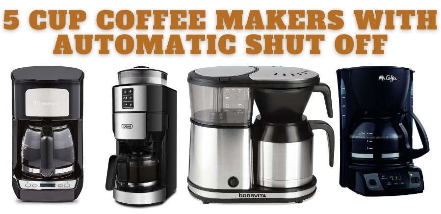 5 Cup Coffee Makers With Automatic Shut Off