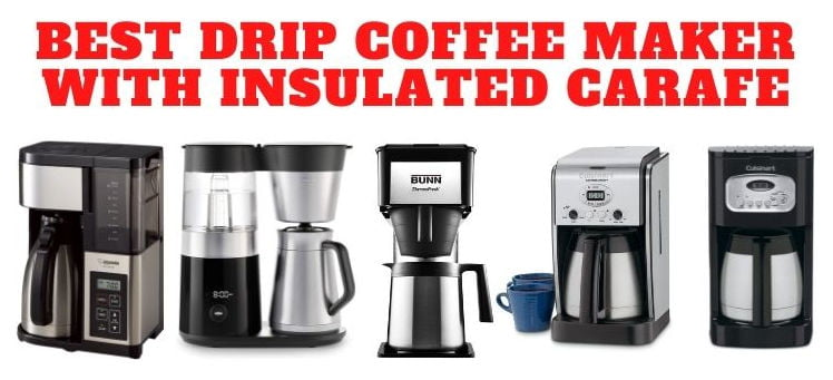 Best Drip Coffee Maker With Insulated Carafe