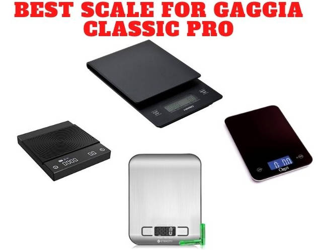 Best Scale For Gaggia Classic Pro
