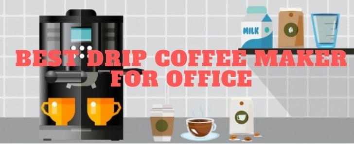 Best drip Coffee Maker For Office
