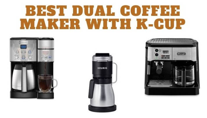 Best dual coffee maker with k cup